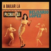 A Bailar La Pachanga Songs
