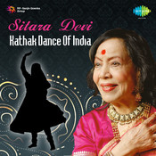 Sitara Devi Kathak Dance Of India Songs