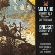 Honegger: Symphony No. 3/Milhaud: Suite Provencale - Symphony No. 8 Songs