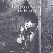 Bergerfolk, Vol. 4: Pack Up Your Sorrows Songs