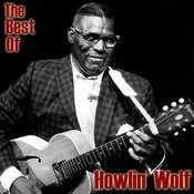 The Best Of Howlin' Wolf Songs