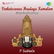 Venkateswara Hrudaya Kamalam - P Suseela Songs
