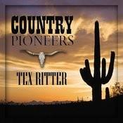 Country Pioneers - Tex Ritter Songs