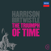 Birtwistle: The Triumph of Time Songs