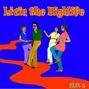 Living The Highlife Ep 2 Songs