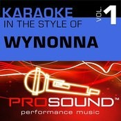 Karaoke - In The Style Of Wynonna, Vol. 1 (Professional Performance Tracks) Songs
