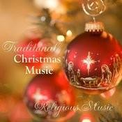 Traditional Christmas Music - Religious Christmas Music Songs