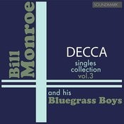 Bill Monroe Decca Singles Collection - Vol. 3 Songs