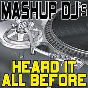 Heard It All Before (Remix Tools For Mash-Ups) Songs