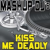 Kiss Me Deadly (Acapella Mix) [Re-Mix Tool] Song