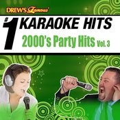Drew's Famous # 1 Karaoke Hits: 2000's Party Hits Vol. 3 Songs