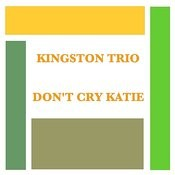 Don't Cry Katie Songs
