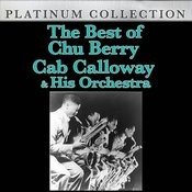 The Best Of Chu Berry & Cab Calloway & His Orchestra Songs