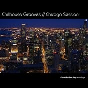 Chillhouse Grooves // Chicago Session Songs