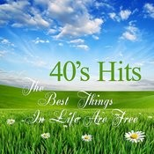The Best Things In Life Are Free - 40s Hits Songs
