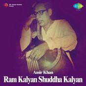 Amir Khan - Ram Kalyan Shuddha Kalyan Songs