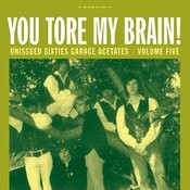 You Tore My Brain Songs