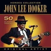 Heroes Collection - John Lee Hooker Songs