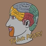 Think Roots! Songs
