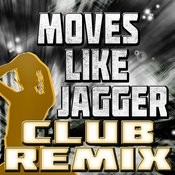 Moves Like Jagger (Club Remix) Songs