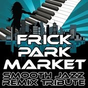 Frick Park Market (Smooth Jazz Re-Mix Tribute To Mac Miller) Songs