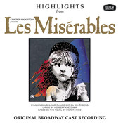 Les Miserables - Highlights (Original Broadway Cast Recording) Songs
