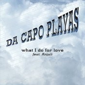 What I Do For Love (Feat. Anjali) Song