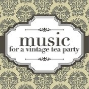 Music For A Vintage Tea Party Songs