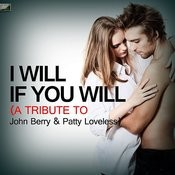 I Will If You Will (A Tribute To John Berry & Patty Loveless) Song
