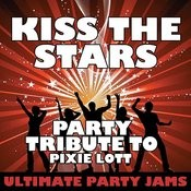 Kiss The Stars (Party Tribute To Pixie Lott) Songs