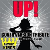 Up! (Cover Version Tribute To Loverance & 50 Cent) Songs