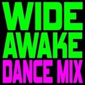Wide Awake (Dance Mix) - Single Songs
