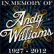 In Memory Of Andy Williams 1927 - 2012 Songs
