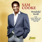 Wonderful World: The Very Best Of Sam Cooke 1957 - 60 Songs