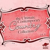 The Ultimate Contemporary Country Collection Vol. 1 Songs