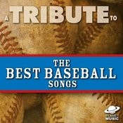 A Tribute To The Best Baseball Songs Songs