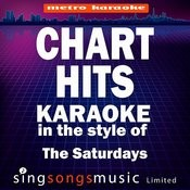 Chart Hits (In The Style Of The Saturdays) [Karaoke Version] Songs