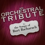 An Orchestral Tribute To The Songs Of Burt Bacharach Songs