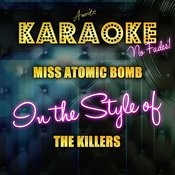 Miss Atomic Bomb (In The Style Of The Killers) [Karaoke Version] - Single Songs