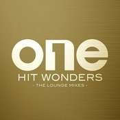 One Hit Wonders (The Lounge Mixes) Songs