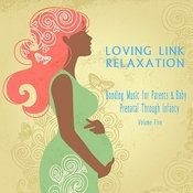 Bonding Music For Parents & Baby (Relaxation) : Prenatal Through Infancy [Loving Link] , Vol. 5 Songs
