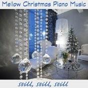 Mellow Christmas Piano Music: Still, Still, Still Songs