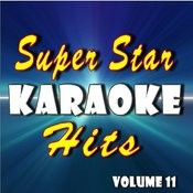 Super Star Karaoke Hits, Vol. 11 Songs