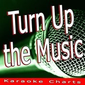 Turn Up The Music (Originally Performed By Chris Brown) [Karaoke Version] Song
