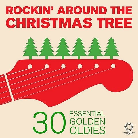 Rockin Around The Christmas Tree: 30 Essential Golden Oldies Christmas Songs Including White ...