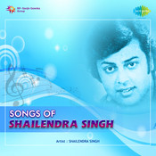 Song Of Shailendra Shing Songs
