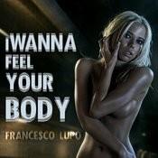 I Wanna Feel Your Body Songs