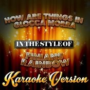 How Are Things In Glocca Morra (In The Style Of Finians Rainbow) [Karaoke Version] - Single Songs