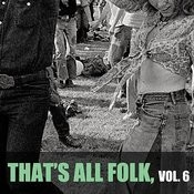 That's All Folk, Vol. 6 Songs