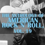 The Anthology Of American Rock 'n' Roll, Vol. 19 Songs